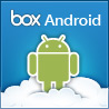 Box.Net Expands Their Mobile Strategy And Why Android Will Be Big