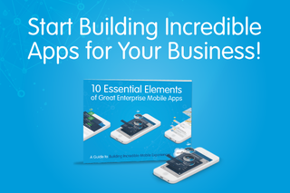 FREE E-BOOK: 10 Essential Elements of Great Enterprise Mobile Apps