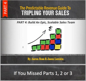 "Part 4 of ""Predictable Revenue Guide to Tripling Your Sales"" with Aaron Ross+SaaStr is Out Now"