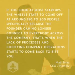 Matt Straz, CEO, Namely: What Changes At Employee 200 (Video + Transcript)