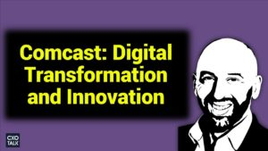 Comcast: How customer experience drives product development