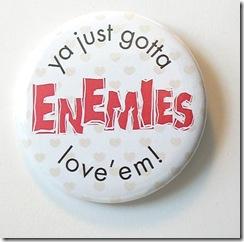 Making Enemies